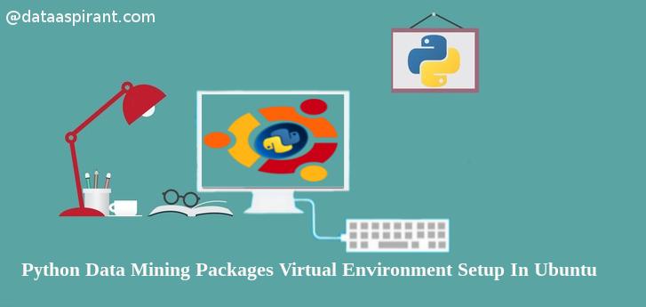python datamining packages virtual environment setup in ubuntu