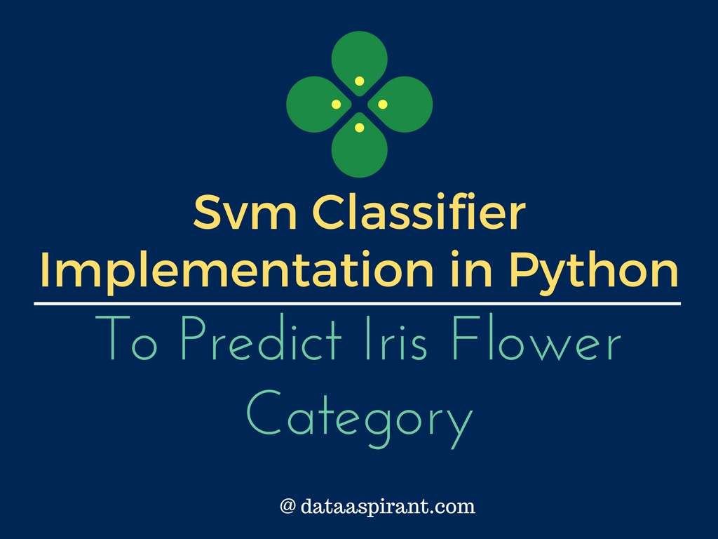 Support vector machine (Svm classifier) implemenation in python with Scikit-learn