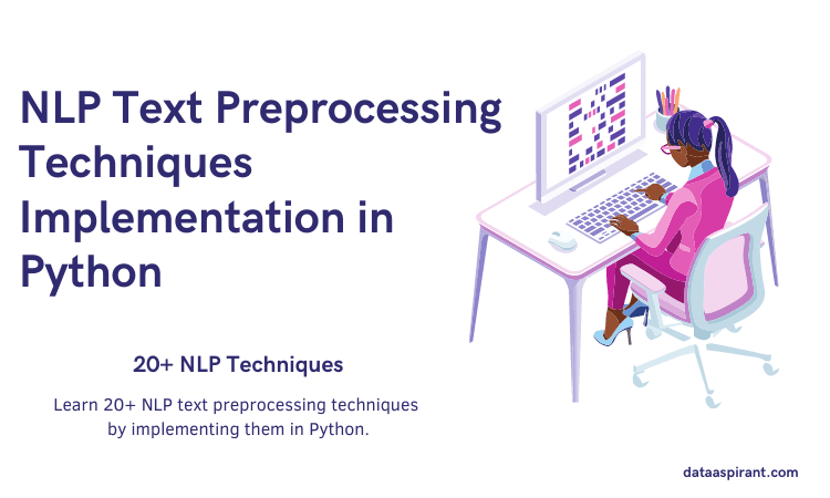 20+ Popular NLP Text Preprocessing Techniques Implementation In Python